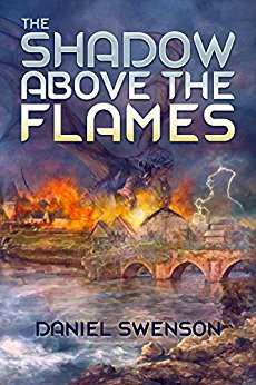 The Shadow Above the Flames, by Daniel Swenson