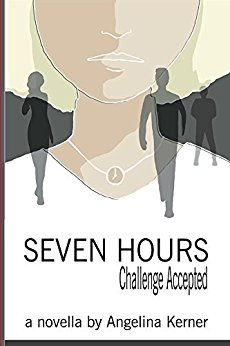 Seven Hours: Challenge Accepted, by Angelina Kerner