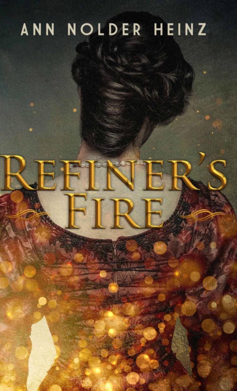 Refiner's Fire, by Ann NolderHeinz