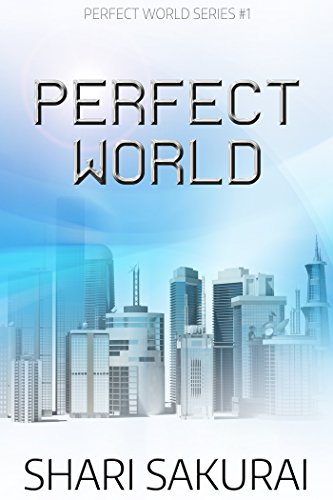 A Perfect World, by Shari Sakurai