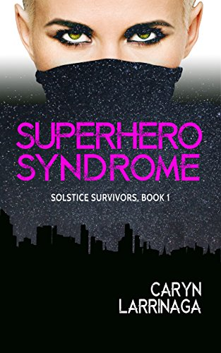Superhero Syndrome, by Caryn Larrinaga