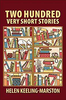 Two Hundred Very Short Stories, by Helen Keeling-Marston