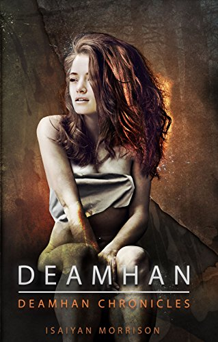 Deamhan (Deamhan Chronicles #1), by Isaiyan Morrison