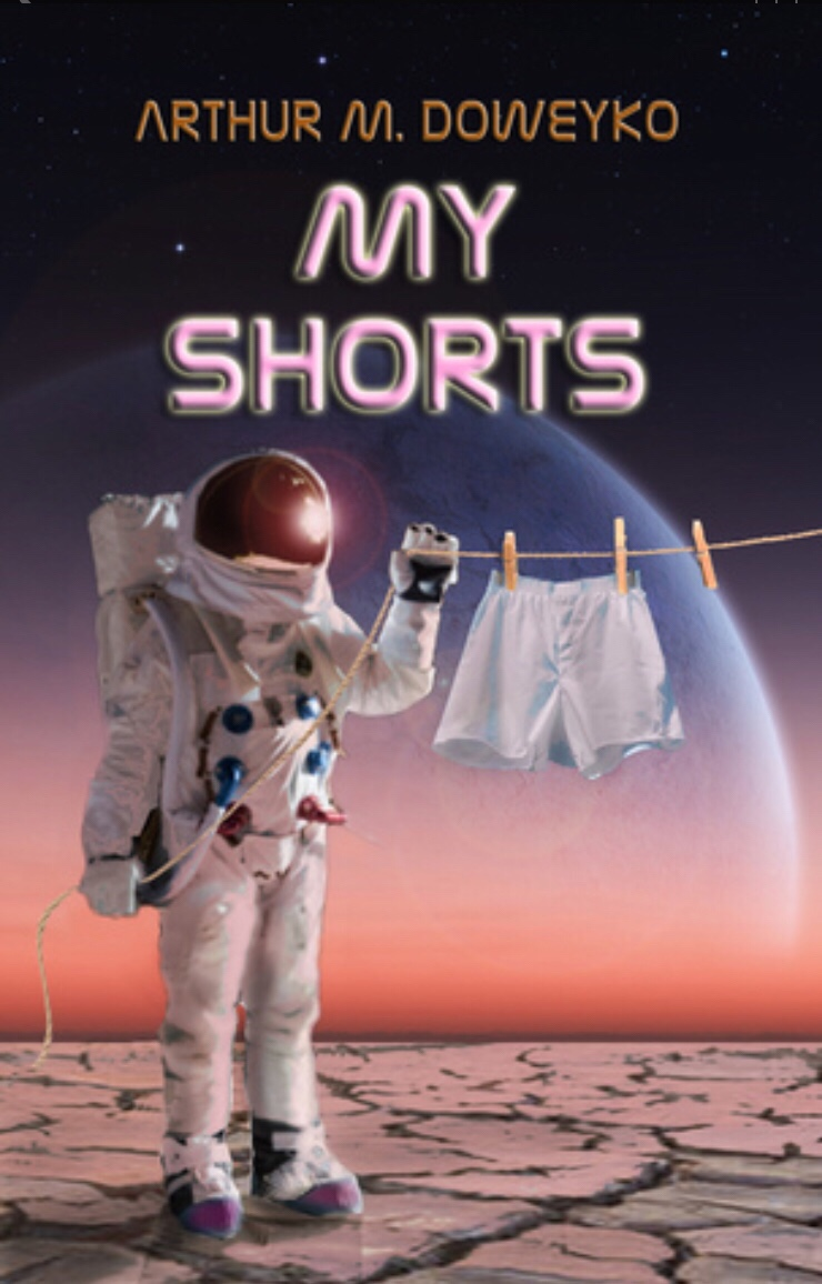 My Shorts, by Arthur Doweyko