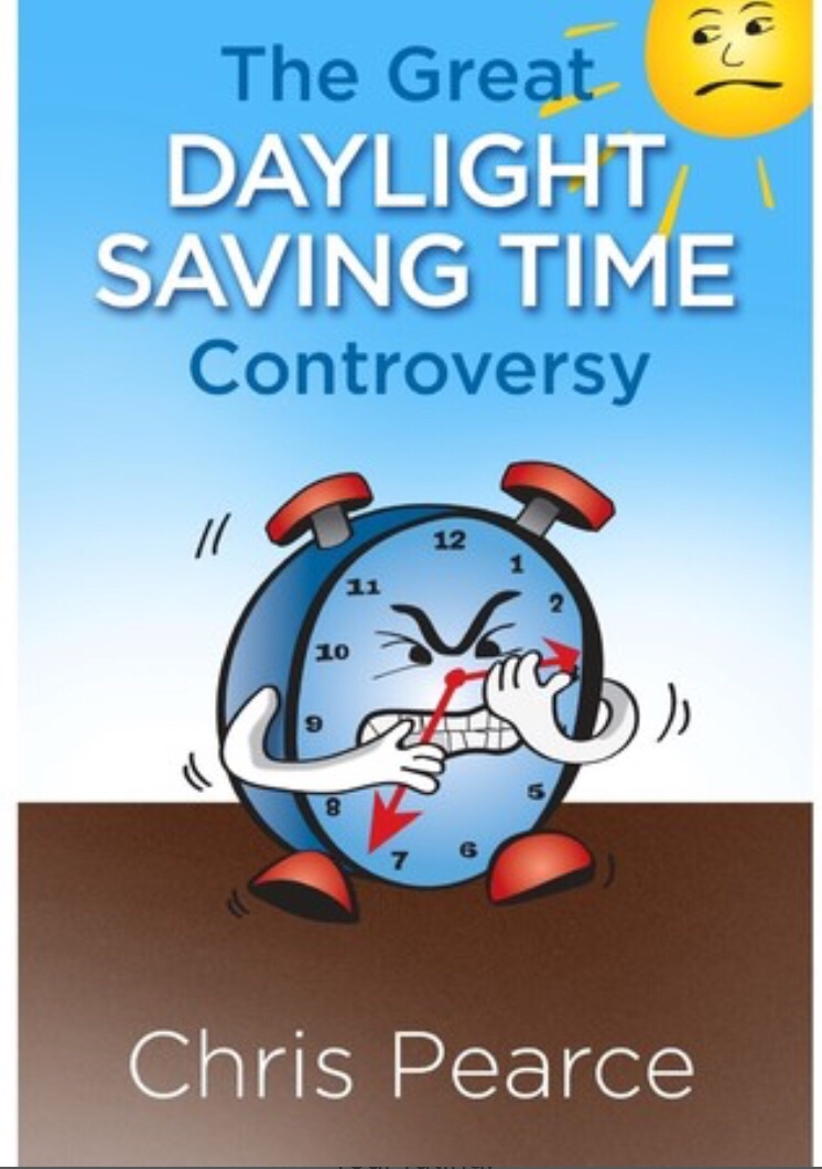 The Great Daylight Savings Time Controversy, by Chris Pearce