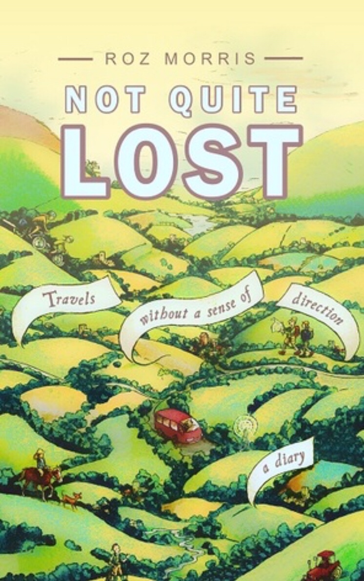 Not Quite Lost: Travels Without a Sense of Direction, by Roz Morris