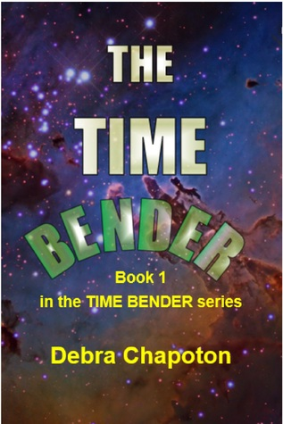 The Time Bender, by Debra Chapoton